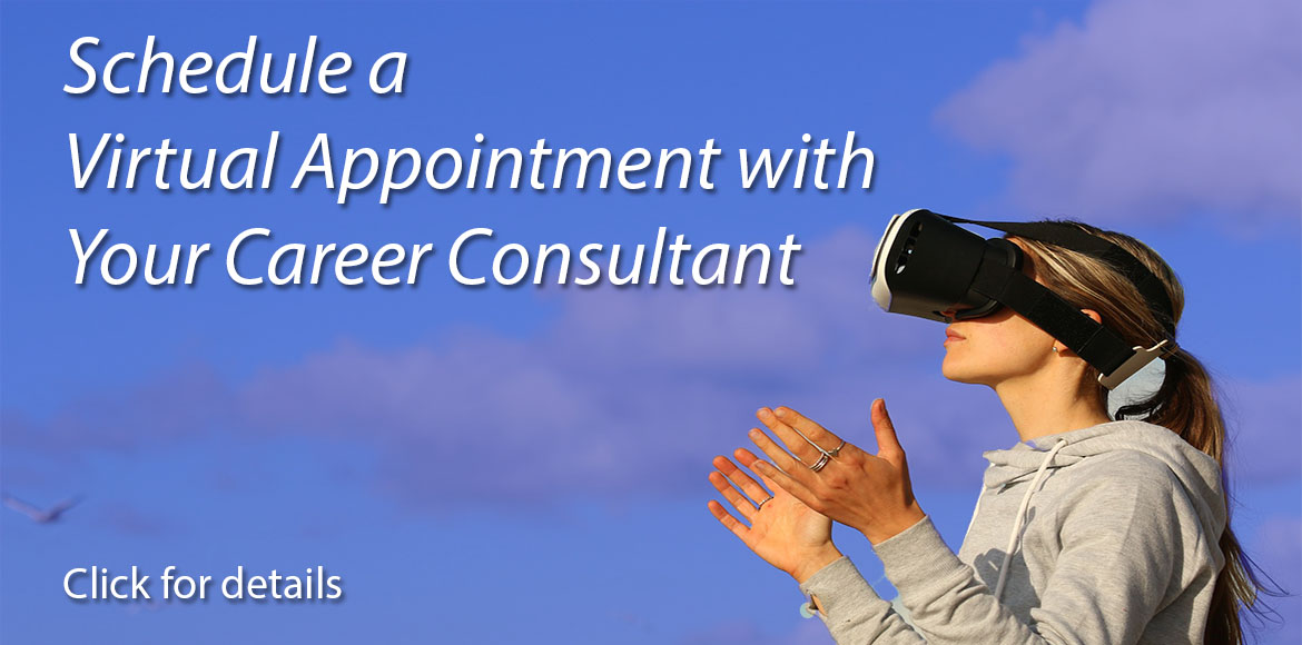 Virtual appointments with your Career Consultant - schedule through your handshake account or call 706-542-3375