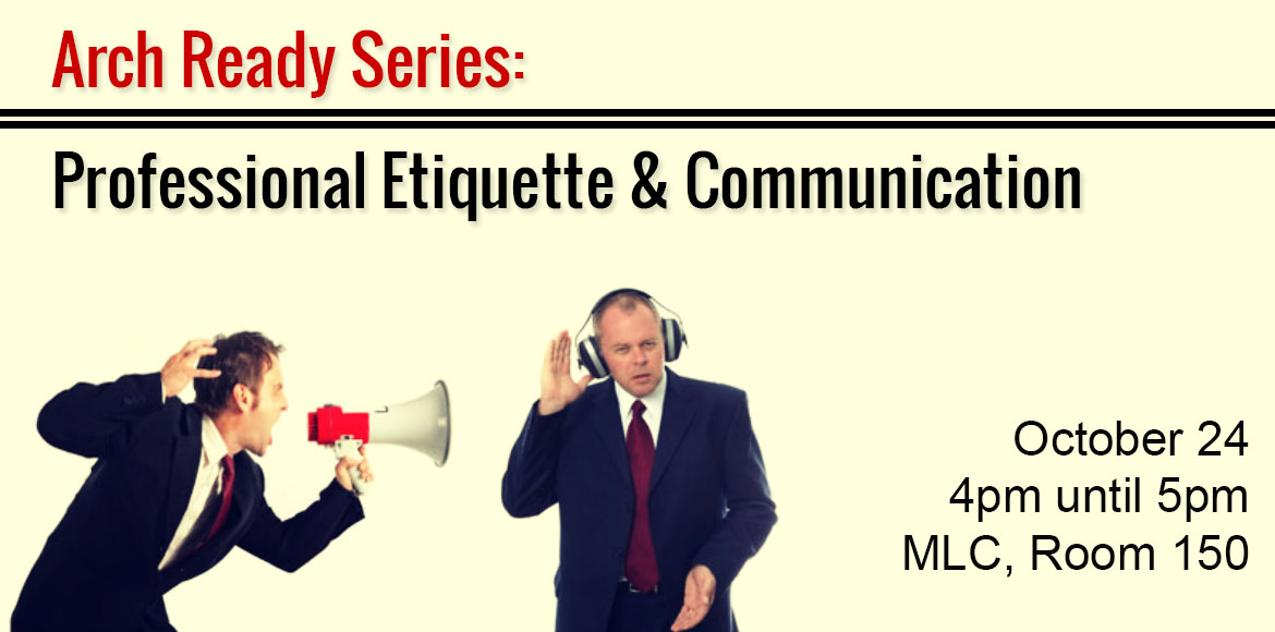 ARCH READY - PROFESSIONAL ETIQUETTE AND COMMUNICATION